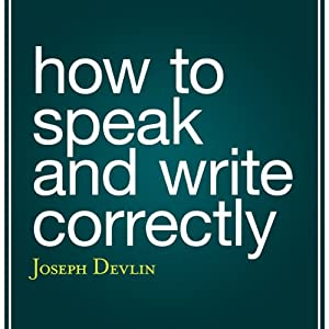 How to Speak and Write Correctly | [Joseph Devlin]