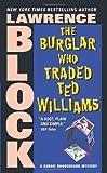 The Burglar Who Traded Ted Williams (Bernie Rhodenbarr Series Book 6)