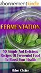 Fermentation: 30 Simple And Delicious...