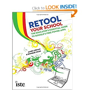 Retool Your School: The Educator's Essential Guide to Google's Free Power Apps James Lerman and Ronique Hicks