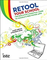 Retool Your School: The Educator's Essential Guide to Google's Free Power Apps Front Cover