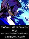 Children Of A Clouded Skye (The Clouded Skye Chronicles)