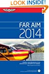 FAR/AIM 2014: Federal Aviation Regula...