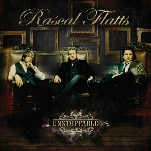 Rascal Flatts - Unstoppable - Zortam Music