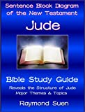 Jude  - Sentence Block Diagram Method of the New Testament Holy Bible - Structure & Themes (Bible Study Guide)