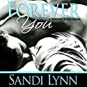 Forever You Audiobook by Sandi Lynn Narrated by Felicity Munroe, David Benjamin Bliss