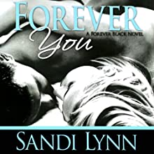 Forever You (       UNABRIDGED) by Sandi Lynn Narrated by Felicity Munroe, David Benjamin Bliss