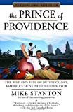 img - for By Mike Stanton The Prince of Providence: The Rise and Fall of Buddy Cianci, America's Most Notorious Mayor (Updated) book / textbook / text book