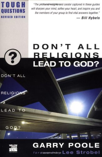 Don t All Religions Lead to God  Tough Questions310245079 : image