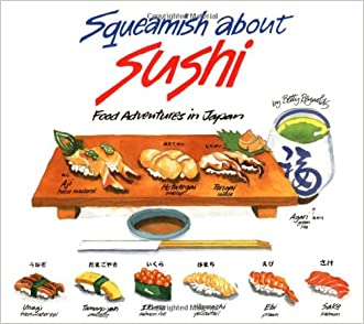 Squeamish About Sushi: Food Adventures in Japan written by Betty Reynolds