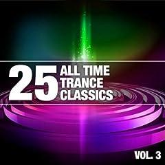 25 All Time Trance Classics, Vol. 3
