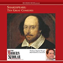 The Modern Scholar: Shakespeare: Ten Great Comedies Lecture by Raphael Shargel