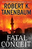Fatal Conceit: A Novel