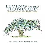 Living to Be a Hundred | Meera Shashidhara