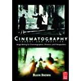 Cinematography: Theory and Practice: Image Making for Cinematographers, Directors, and Videographersby Blain Brown