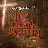 """Die Gegenp�pstin (13:41 Stunden, ungek�rzte Lesung auf 2 MP3-CDs)von """"Martina Andr�"""""""