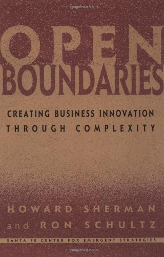 Open Boundaries: Creating Business Innovation Through Complexity: Howard Sherman, Ron Schultz: 9780738201559: Amazon.com: Books