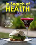 img - for In Search of Health - 21 Steps to Glowing health book / textbook / text book