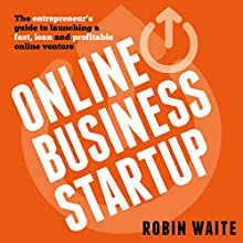 Online Business Startup: The Entrepreneur's Guide to Launching a Fast, Lean and Profitable Online Venture | Livre audio Auteur(s) : Robin Waite Narrateur(s) : Craig Beck