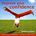 Improve your Confidence: Build Confidence and Raise Self-esteem