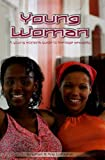img - for Young Woman: Christian Girl's Guide to Teenage Sexuality book / textbook / text book