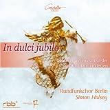 In dulci jubilo ~ Deutsche Weihnachtslieder aus funf Jahrhunderten / Rundfunkchor Berlin , Simon Halsey