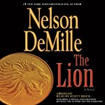 The Lion (       ABRIDGED) by Nelson DeMille Narrated by Scott Brick