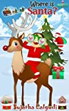 img - for Where is Santa - A Christmas Picture book for Children (Spot It) book / textbook / text book