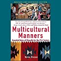 Multicultural Manners: Essential Rules of Etiquette for the 21st Century (       UNABRIDGED) by Norine Dresser Narrated by Kelly Birch