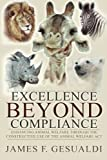 Excellence Beyond Compliance: Enhancing Animal Welfare Through the Constructive Use of the Animal Welfare Act