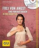 Frei von Angst und Panikattacken in zwei Schritten (mit CD) (GU Multimedia)