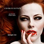Resurrected: Vampire Legacy, Book 1 | Morgan Rice