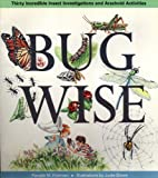 img - for Bugwise: Thirty Incredible Insect Investigations and Arachnid Activities book / textbook / text book
