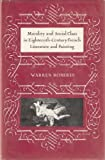 Morality and Social Class in Eighteenth Century French Literature and Painting (University of Toronto romance series) (0802052509) by Roberts, Warren