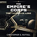 The Thin Blue Line: The Empire's Corps, Book 9 (       UNABRIDGED) by Christopher G. Nuttall Narrated by Jeffrey Kafer