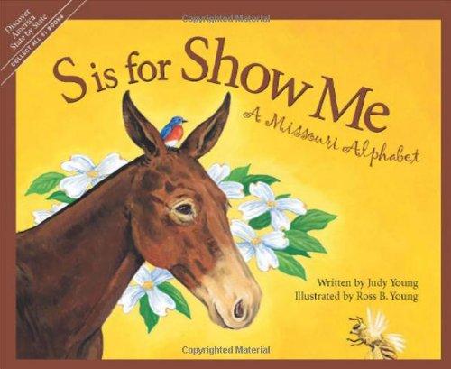 S Is for Show Me: A Missouri Alphabet (Sleeping Bear Press alphabet books)
