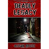 Deadly Legacyby Alison Bruce