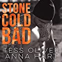 Stone Cold Bad: Stone Brothers Series #1 (       UNABRIDGED) by Anna Hart, Tess Oliver Narrated by CJ Bloom, Mason Lloyd