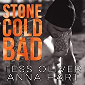 Stone Cold Bad: Stone Brothers Series #1 | Anna Hart, Tess Oliver