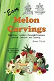 img - for Easy Melon Carvings by Lonnie T Lynch (2012-01-08) book / textbook / text book