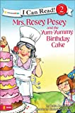 img - for Mrs. Rosey Posey and the Yum-Yummy Birthday Cake (I Can Read!) book / textbook / text book