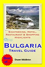 Bulgaria Travel Guide - Sightseeing, Hotel, Restaurant & Shopping Highlights (Illustrated)