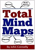Total Mind Maps: Improve Memory, Note Taking, Problem Solving and Organizing
