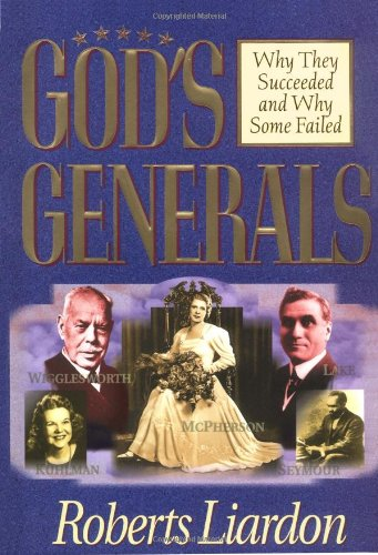 Gods Generals: Why They Succeeded And Why Some Fail, LIARDON ROBERTS