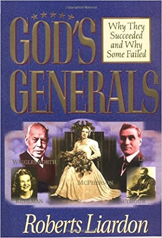 Gods Generals: Why They Succeeded And Why Some Fail written by LIARDON ROBERTS