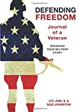 Defending Freedom: Journal of a Veteran