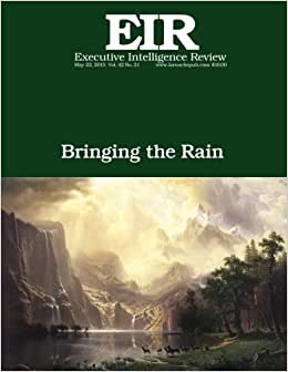 Bringing The Rain: Executive Intelligence Review, Volume 42, Issue 21