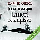 Jusqu'à ce que la mort nous unisse | Livre audio Auteur(s) : Karine Giebel Narrateur(s) : Olivier Blond