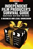 Independent Film Producers Survival Guide: A Business and Legal Sourcebook