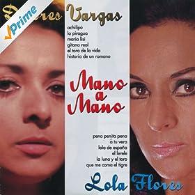 Amazon.com: Mano a Mano: Dolores Vargas Lola Flores: MP3 Downloads